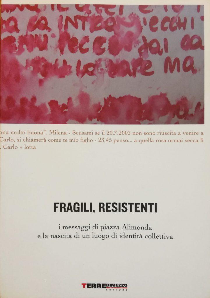 Fragili, resistenti. I messaggi di Piazza Alimonda