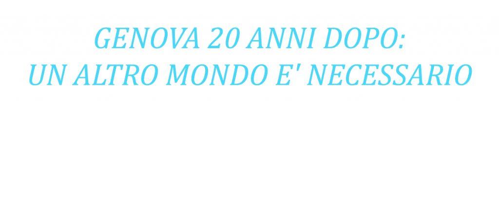 """Comunicato della rete """"GENOVA 20 ANNI DOPO: UN ALTRO MONDO E' NECESSARIO"""""""